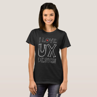 I Love UX Design T-Shirt
