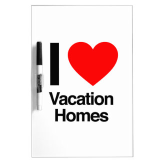 i love vacation homes Dry-Erase whiteboards