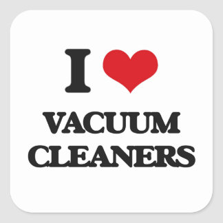 I love Vacuum Cleaners Square Sticker