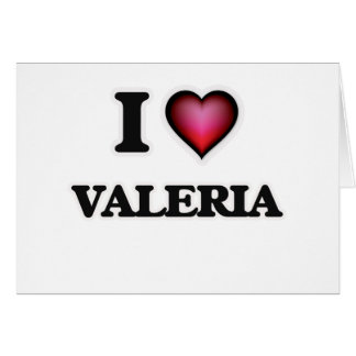 I Love Valeria Card