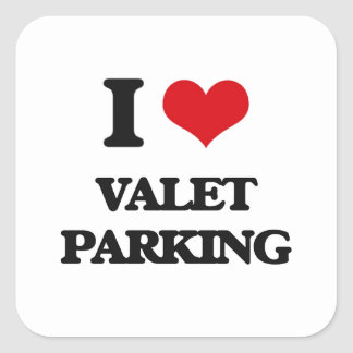 I love Valet Parking Square Sticker