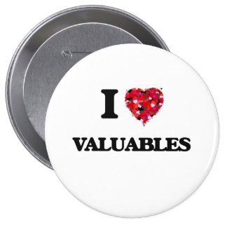 I love Valuables 4 Inch Round Button