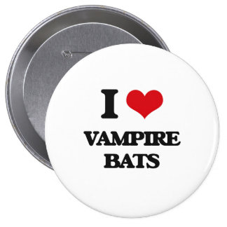 I love Vampire Bats Buttons