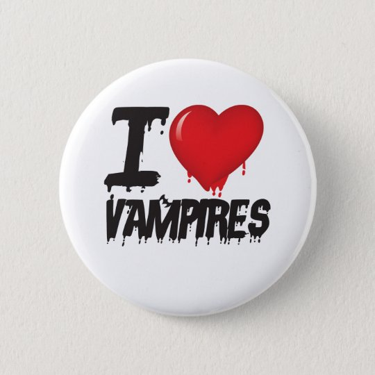 I love vampires button