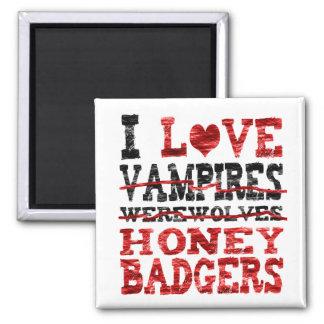 I love vampires werewolves  honey badger 2 inch square magnet