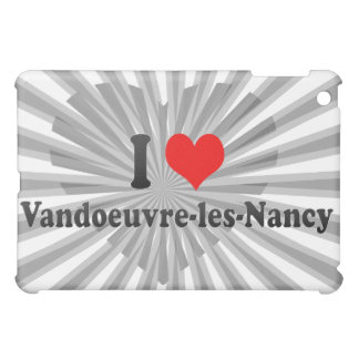 I Love Vandoeuvre-les-Nancy, France iPad Mini Covers