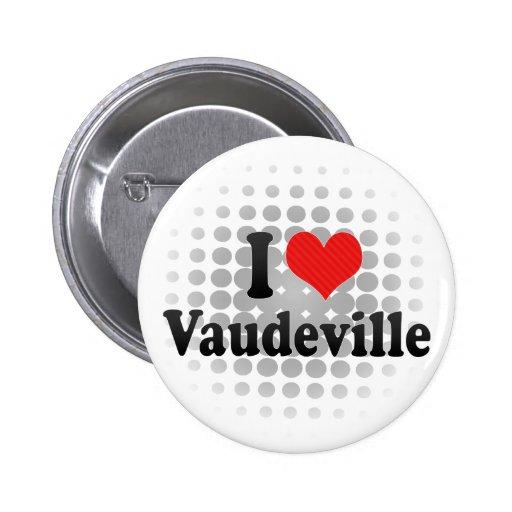 I Love Vaudeville 2 Inch Round Button