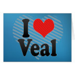 I Love Veal Greeting Card