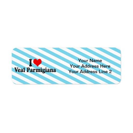 I Love Veal Parmigiana Custom Return Address Label