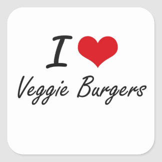 I love Veggie Burgers Square Sticker