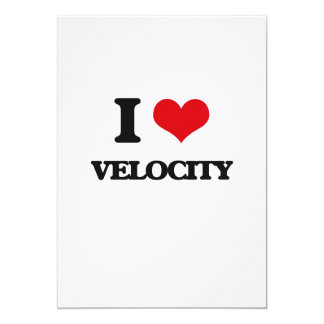 I love Velocity 5x7 Paper Invitation Card