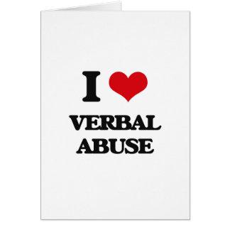 I love Verbal Abuse Greeting Card
