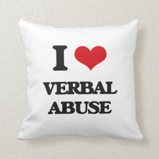 I love Verbal Abuse Throw Pillow