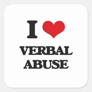 I love Verbal Abuse Square Sticker
