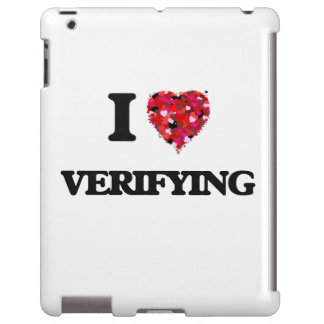 I love Verifying