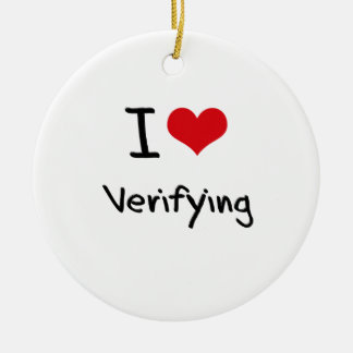 I love Verifying Double-Sided Ceramic Round Christmas Ornament