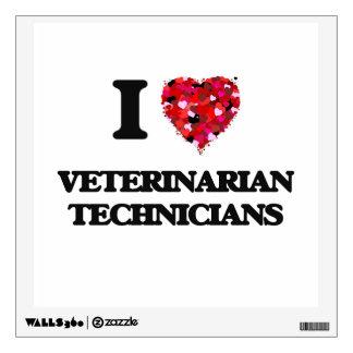 I love Veterinarian Technicians Room Decal
