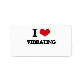 I love Vibrating Address Label