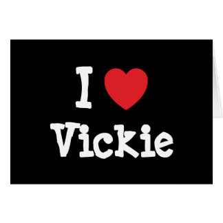 I love Vickie heart T-Shirt Greeting Cards