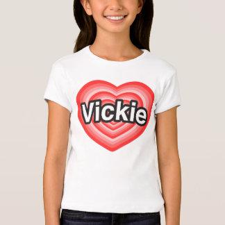 I love Vickie. I love you Vickie. Heart T-Shirt