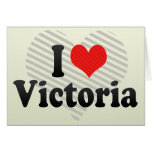 I Love Victoria Greeting Cards