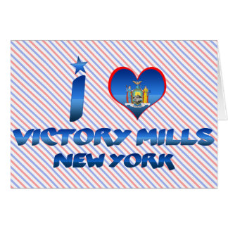 I love Victory Mills, New York Greeting Cards