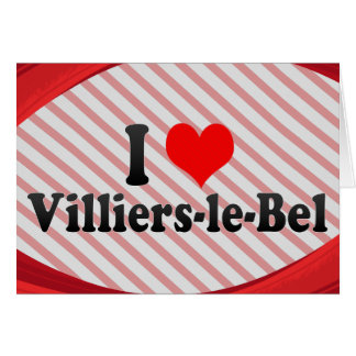 I Love Villiers-le-Bel, France Card