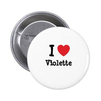 I love Violette heart T-Shirt Button