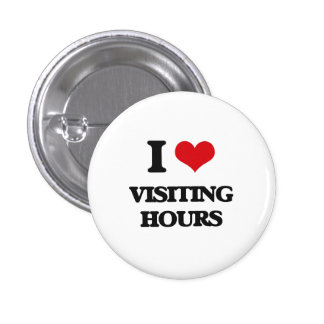 I love Visiting Hours 1 Inch Round Button