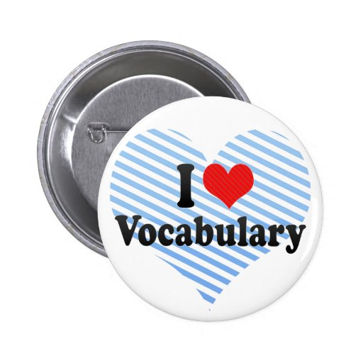 I Love Vocabulary 2 Inch Round Button