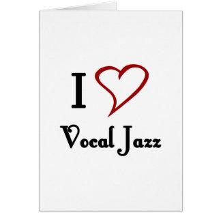 I Love Vocal Jazz Card