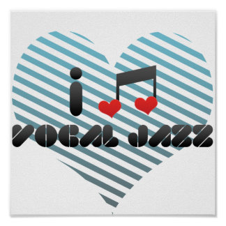 I Love Vocal Jazz Posters