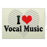 I Love Vocal Music Greeting Card