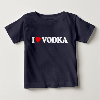 I LOVE VODKA BABY T-Shirt