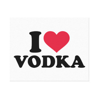 I love vodka stretched canvas prints