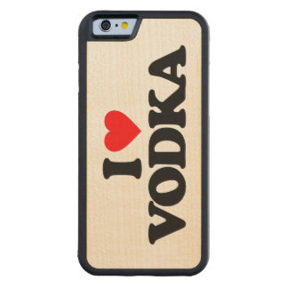 I LOVE VODKA CARVED® MAPLE iPhone 6 BUMPER CASE
