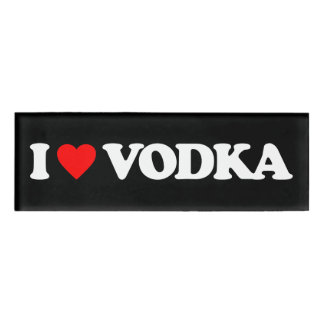 I LOVE VODKA NAME TAG