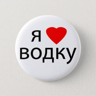 I love Vodka Pinback Button