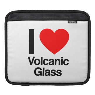 i love volcanic glass iPad sleeves