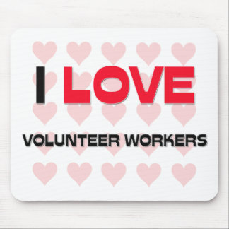 I LOVE VOLUNTEER WORKERS MOUSE PAD