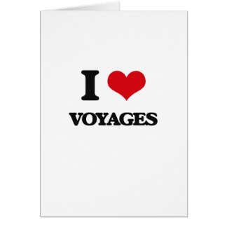 I love Voyages Greeting Card