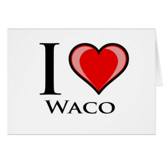 I Love Waco Card
