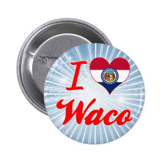 I Love Waco, Missouri Pinback Button