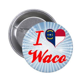 I Love Waco, North Carolina Pinback Button