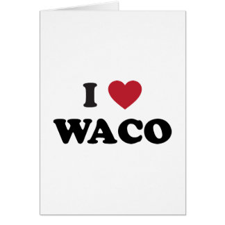 I Love Waco Texas Card