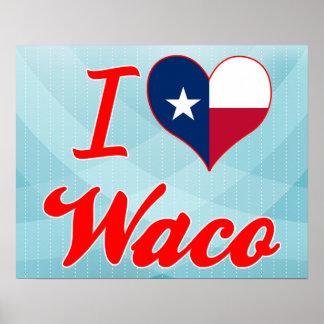 I Love Waco Texas Posters