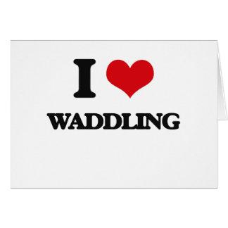I love Waddling Greeting Card