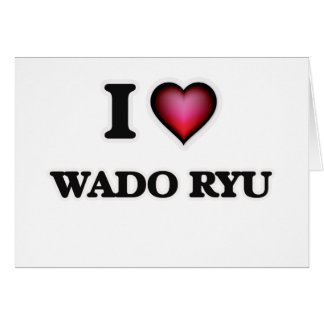I Love Wado Ryu Card