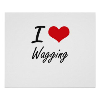 I love Wagging Poster