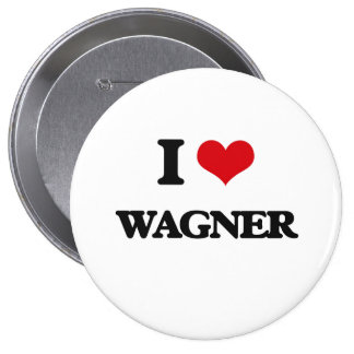 I Love Wagner 4 Inch Round Button